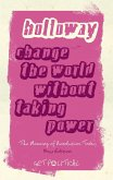 Change the World Without Taking Power (eBook, ePUB)