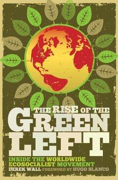 The Rise of the Green Left (eBook, ePUB) - Wall, Derek