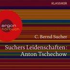 Suchers Leidenschaften: Anton Tschechow - Eine Einführung in Leben und Werk (Feature) (MP3-Download)