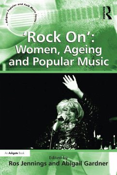 'Rock On': Women, Ageing and Popular Music (eBook, ePUB)