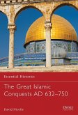 The Great Islamic Conquests AD 632-750 (eBook, PDF)