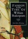 Fashion in the Time of William Shakespeare (eBook, PDF)