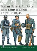 Italian Navy & Air Force Elite Units & Special Forces 1940-45 (eBook, PDF)