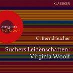 Suchers Leidenschaften: Virginia Woolf - Eine Einführung in Leben und Werk (Feature) (MP3-Download)