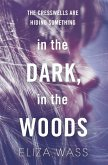 In the Dark, In the Woods (eBook, ePUB)