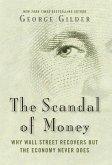 The Scandal of Money (eBook, ePUB)