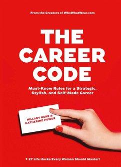 The Career Code (eBook, ePUB) - Kerr, Hillary; Power, Katherine