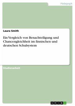 Ein Vergleich von Benachteiligung und Chancengleichheit im finnischen und deutschen Schulsystem (eBook, PDF)