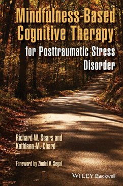 Mindfulness-Based Cognitive Therapy for Posttraumatic Stress Disorder (eBook, PDF) - Sears, Richard W.; Chard, Kathleen M.