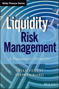 Liquidity Risk Management (eBook, PDF) - Venkat, Shyam; Baird, Stephen