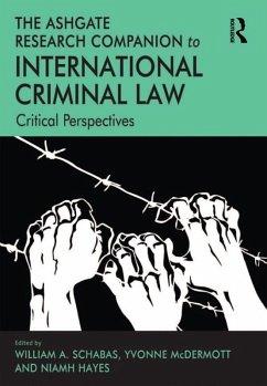 The Ashgate Research Companion to International Criminal Law (eBook, ePUB) - Mcdermott, Yvonne