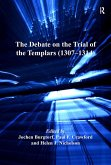 The Debate on the Trial of the Templars (1307-1314) (eBook, ePUB)