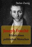 Joseph Fouché Bildnis eines politischen Menschen (eBook, ePUB)