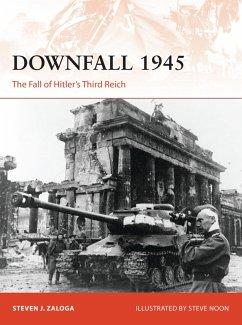 Downfall 1945 (eBook, PDF) - Zaloga, Steven J.