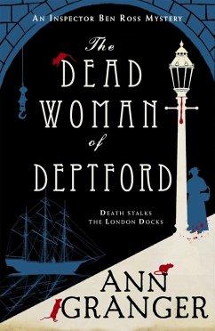 The Dead Woman of Deptford (Inspector Ben Ross mystery 6) (eBook, ePUB) - Granger, Ann