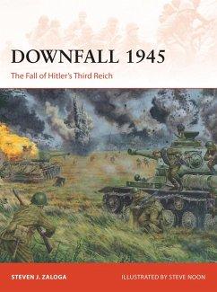 Downfall 1945 (eBook, ePUB) - Zaloga, Steven J.