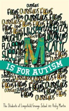 M is for Autism (eBook, ePUB) - of Limpsfield Grange School, The Students of Limpsfield Grange; Martin, Vicky
