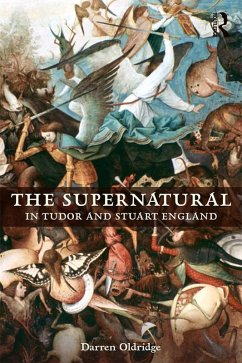 The Supernatural in Tudor and Stuart England (eBook, ePUB) - Oldridge, Darren