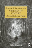 Space and Narrative in the Nineteenth-Century British Historical Novel (eBook, ePUB)