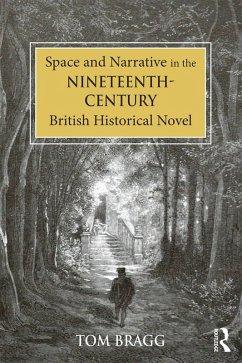 Space and Narrative in the Nineteenth-Century British Historical Novel (eBook, ePUB) - Bragg, Tom