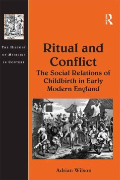 Ritual and Conflict: The Social Relations of Childbirth in Early Modern England (eBook, ePUB) - Wilson, Adrian
