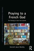 Praying to a French God (eBook, PDF)