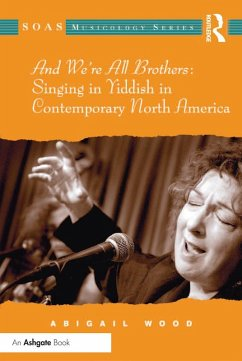 And We're All Brothers: Singing in Yiddish in Contemporary North America (eBook, ePUB)