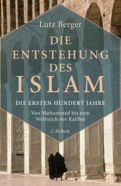 Die Entstehung des Islam - Berger, Lutz