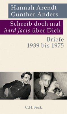 Schreib doch mal 'hard facts' über Dich - Arendt, Hannah; Anders, Günther