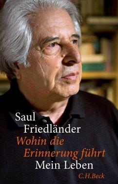 Wohin die Erinnerung führt - Friedländer, Saul