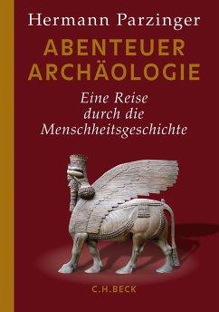Abenteuer Archäologie - Parzinger, Hermann
