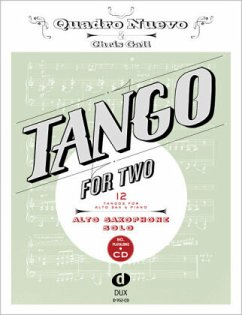 Tango For Two, for Alto Saxophone & Piano, Alto Saxophone Solo, w. Audio-CD - Quadro Nuevo; Gall, Chris