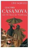 Giacomo Casanova oder Die Kunst der Verführung