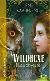 Blutsschwester / Wildhexe Bd.4