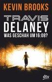 Was geschah um 16:08? / Travis Delaney Bd.1