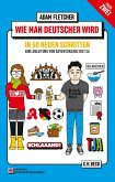 Wie man Deutscher wird - Folge 2: in 50 neuen Schritten / How to be German - Part 2: in 50 new steps
