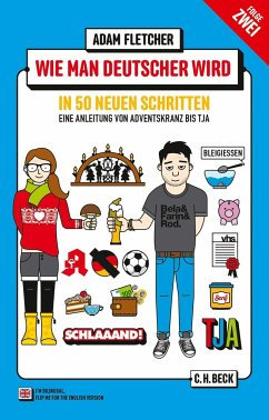 Wie man Deutscher wird - Folge 2: in 50 neuen Schritten / How to be German - Part 2: in 50 new steps - Fletcher, Adam
