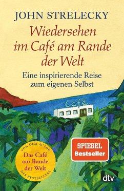 Wiedersehen im Café am Rande der Welt - Strelecky, John P.