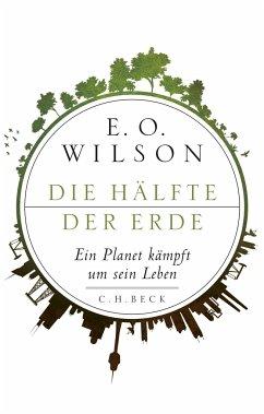Die Hälfte der Erde - Wilson, E. O.