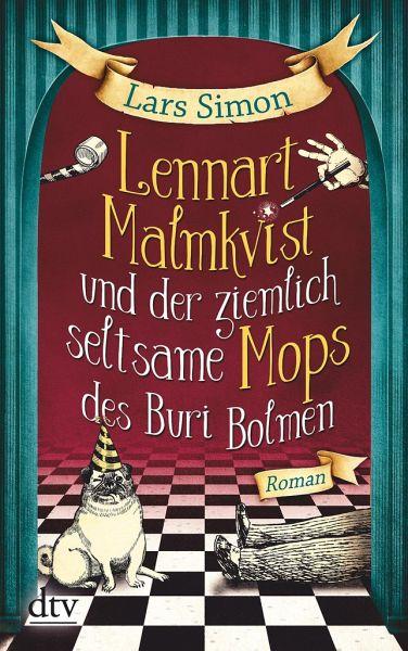 Lennart Malmkvist und der ziemlich seltsame Mops des Buri Bolmen / Lennart Malmkvist Bd.1 - Simon, Lars