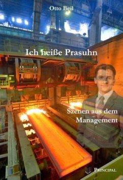 Ich heiße Prasuhn - Beil, Otto