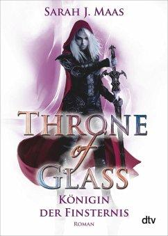 Königin der Finsternis / Throne of Glass Bd.4 - Maas, Sarah J.
