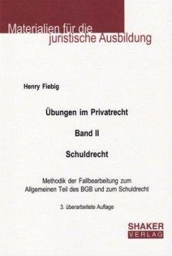 Übungen im Privatrecht. Band II. Schuldrecht