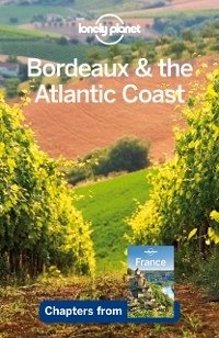 Lonely Planet Bordeaux & the Atlantic Coast (eB...