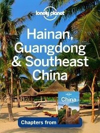 Lonely Planet Hainan, Guangdong & Southeast Chi...