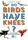 Do Birds Have Knees? (eBook, PDF)