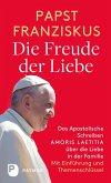 Die Freude der Liebe: Das Apostolische Schreiben Amoris Laetitia über die Liebe in der Familie (eBook, ePUB)