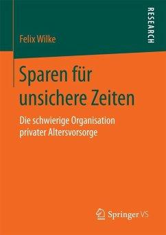 Sparen für unsichere Zeiten (eBook, PDF) - Wilke, Felix