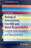 Biological Determinism, Free Will and Moral Responsibility (eBook, PDF)