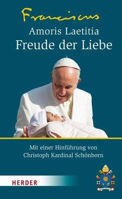 Amoris Laetitia - Freude der Liebe (eBook, ePUB) - Franziskus (Papst)